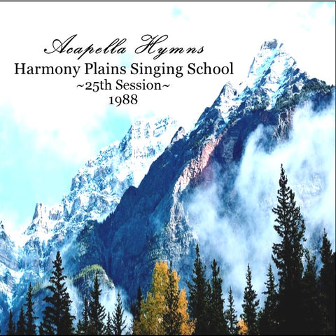 Acapella Hymns - Harmony Plains 25th Session