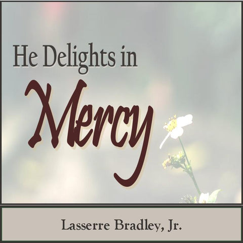 He Delights in Mercy