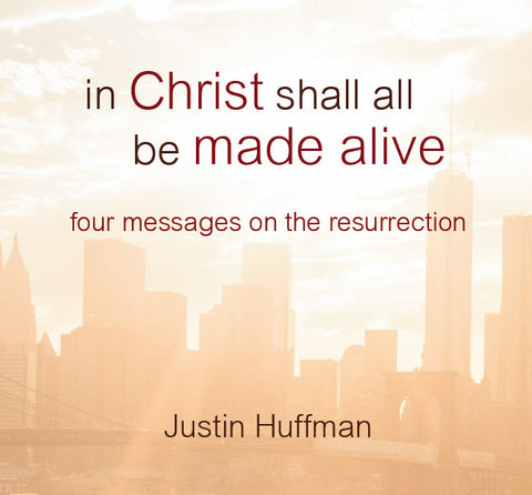 In Christ Shall All Be Made Alive