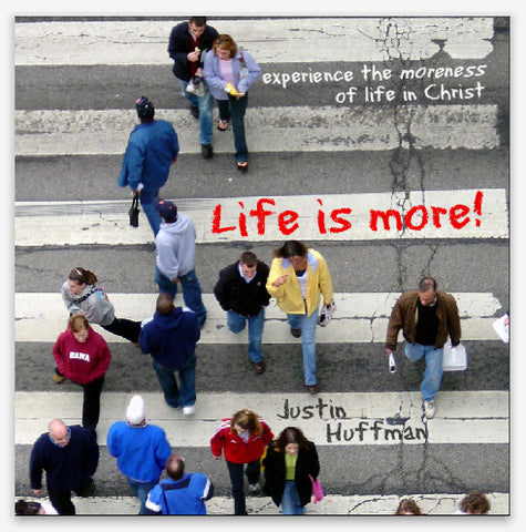 Life Is More!
