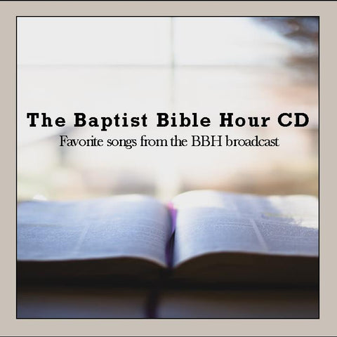 The Baptist Bible Hour CD