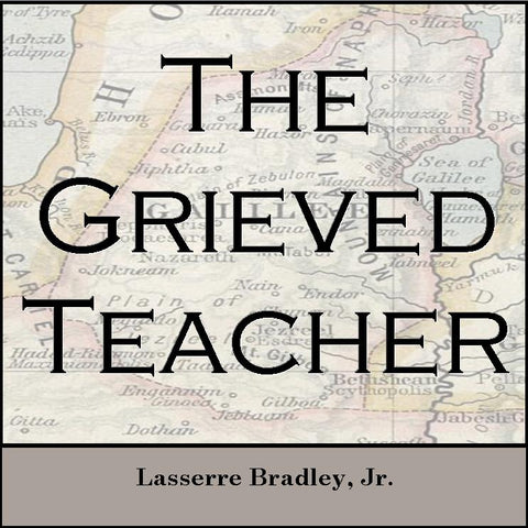 The Grieved Teacher