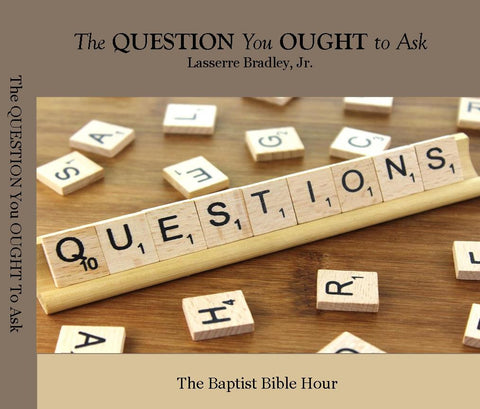 Question You Ought to Ask, The