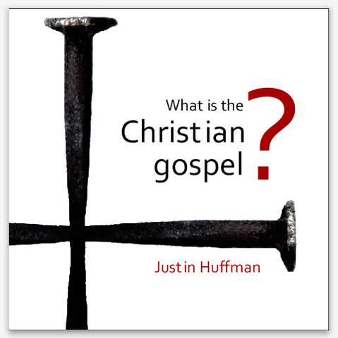 What Is the Christian Gospel?