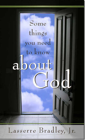Some Things You Need to Know About God