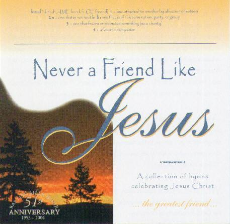 Never A Friend Like Jesus