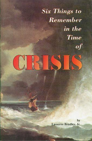 Six Things To Remember in the Time of Crisis