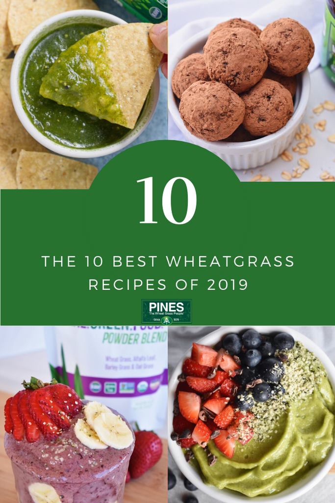 Pines Names Top Ten WheatGrass Recipes of 2019