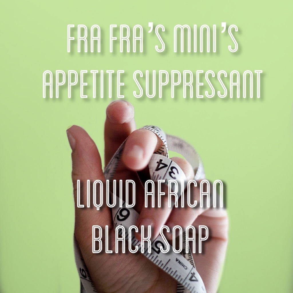 Fra Fra's Mini's | Premium Appetite Suppressant Liquid Black Soap Blend - 4 oz