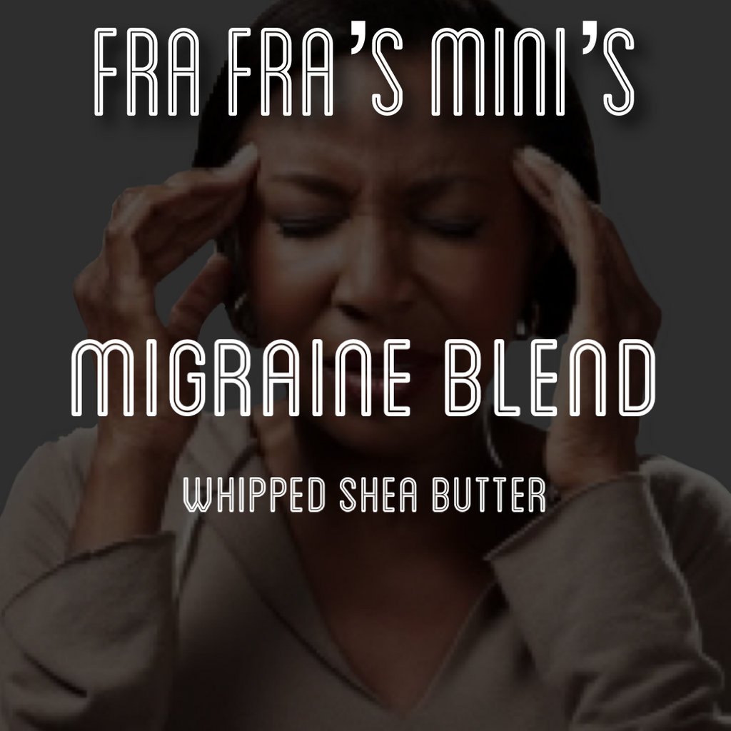 Fra Fra's Mini's | Premium Migraine Whipped Organic Raw Shea Butter Blend - 4 oz