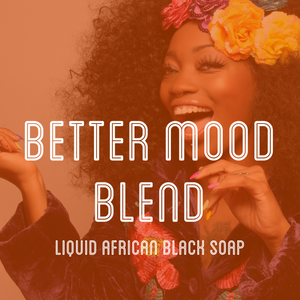Fra Fra's Naturals | Premium Better Mood Liquid Black Soap Blend