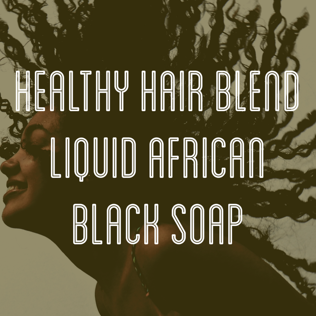 Fra Fra's Naturals | Premium Healthy Hair Liquid Black Soap Blend