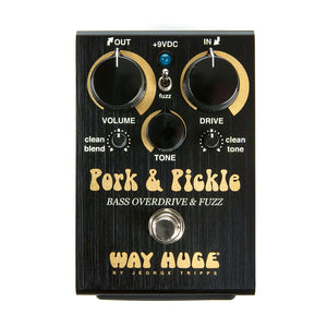 Way Huge Pork and Pickle Bass Overdrive and Fuzz Pedal