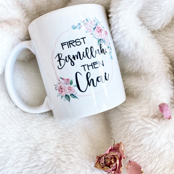 First Bismillah then chai mug