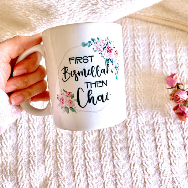 First Bismillah, Then Chai Mug