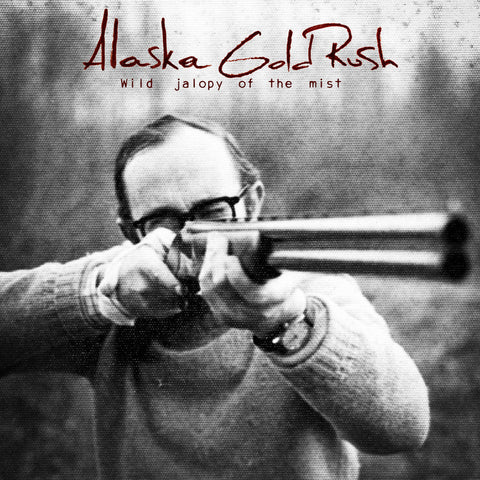 Alaska Gold Rush  Wild Jalopy Of The Mist Compact Disc