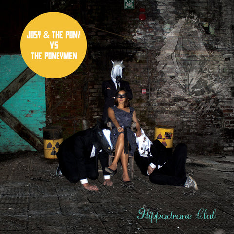 Hippodrone Club par Josy & The Pony VS. The Poneymen compact disc