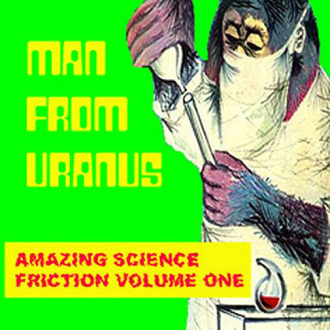 Man From Uranus • Amazing Science Friction Volume 1 Compact Disc