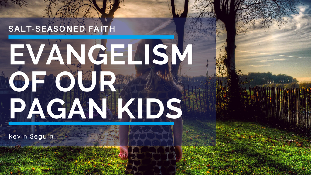 Evangelism Of Our Pagan Kids