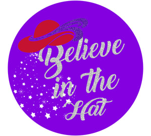 Believe in The Hat Button Pin