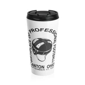 BIRTHPLACE OF PROFESSIONAL FOOTBALL Stainless Steel Travel Mug