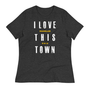 I LOVE THIS TOWN MASSILLON Women's Relaxed T-Shirt
