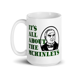 IT'S ALL ABOUT THE MCKINLEYS Mug