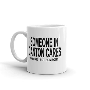 SOMEONE IN CANTON CARES Mug