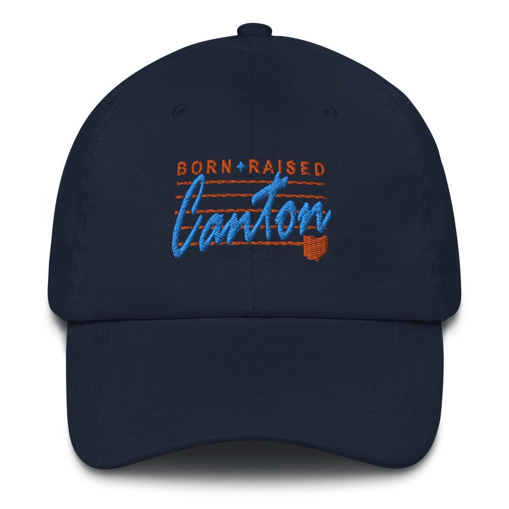 BORN AND RAISED IN CANTON Dad hat