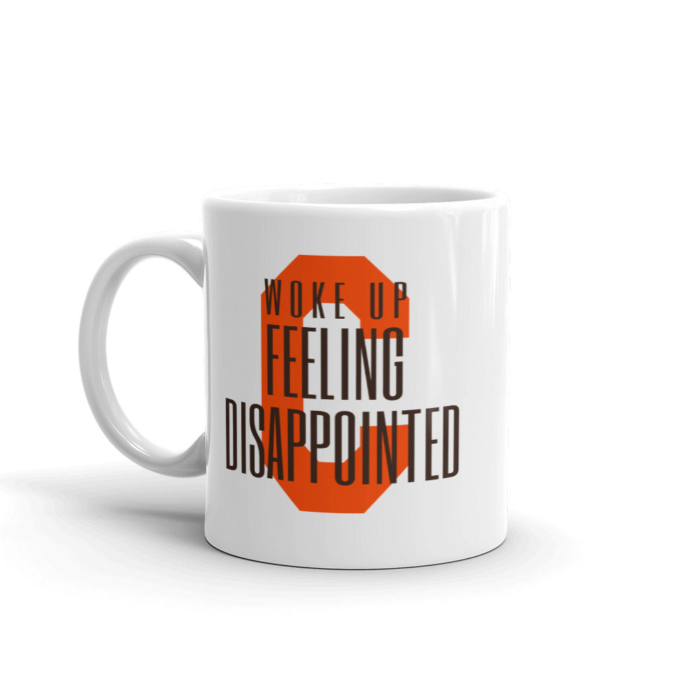 WOKE UP FEELING DISAPPOINTED Mug