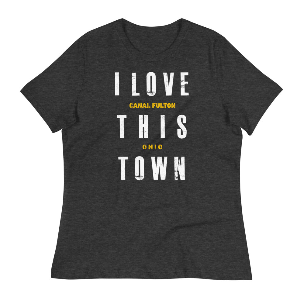 I LOVE THIS TOWN CANAL FULTON Women's Relaxed T-Shirt