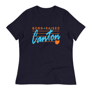 BORN AND RAISED IN CANTON Women's Relaxed T-Shirt