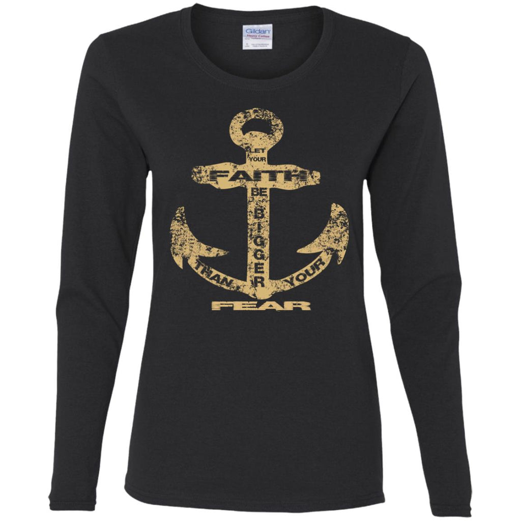 Faith Bigger Than Fear Anchor - Ladies' Cotton LS T-Shirt