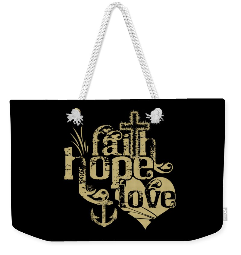 Faith Hope Love - Weekender Tote Bag