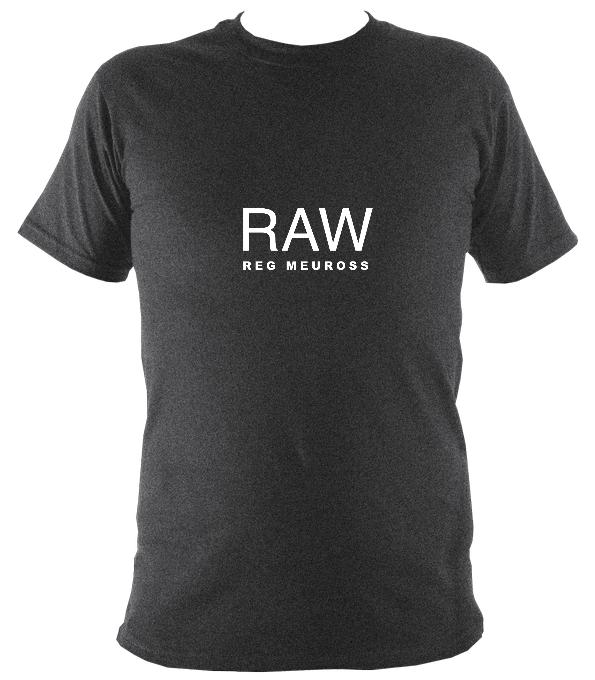 "Reg Meuross ""Raw"" T-shirt - T-shirt - Dark Heather - Mudchutney"