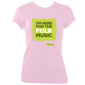 "update alt-text with template ""I'm Here For The Folk Music"" Ladies Fitted T-Shirt - T-shirt - Light Pink - Mudchutney"