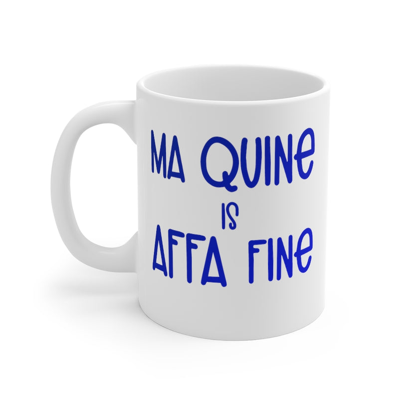 Ma Quines Affa Fine Mug - Doric-Scots dialect Mug | Scottish Quotes Ceramic Mug