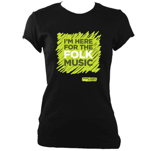 "update alt-text with template ""I'm Here For The Folk Music"" Ladies Fitted T-Shirt - T-shirt - Black - Mudchutney"
