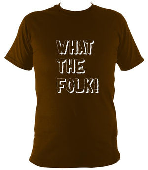 What the Folk T-Shirt - T-shirt - Dark Chocolate - Mudchutney