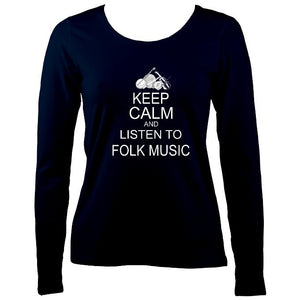 Keep Calm & Listen to Folk Ladies Long Sleeve Shirt - Long Sleeved Shirt - Navy - Mudchutney