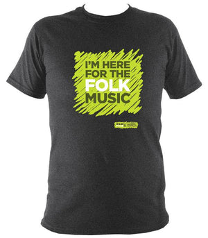 """I'm Here For The Folk Music"" T-Shirt - T-shirt - Dark Heather - Mudchutney"