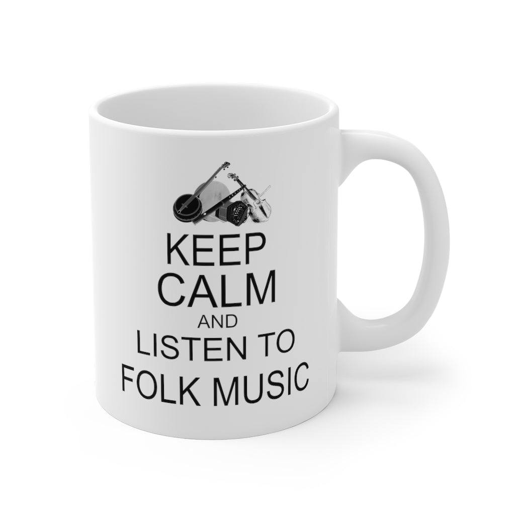 Folk Keep Calm | Keep Calm & Listen to Folk Music - Folk Music Themed Ceramic Mug 11oz