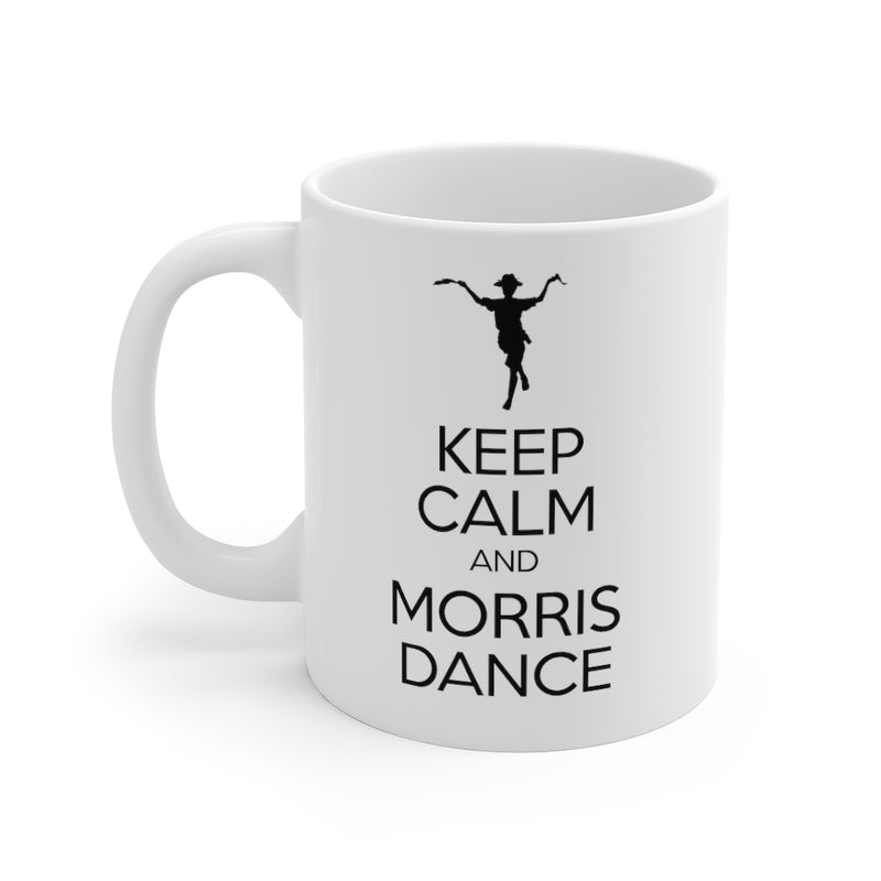 Keep Calm & Morris Dance Mug 11oz