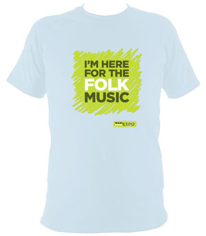 """I'm Here For The Folk Music"" T-Shirt - T-shirt - Light Blue - Mudchutney"