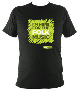 """I'm Here For The Folk Music"" T-Shirt - T-shirt - Forest - Mudchutney"