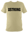 """Be Strong"" T-shirt"