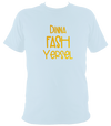 """Dinna Fash Yersel"" Doric-Scots Dialect T-shirt"