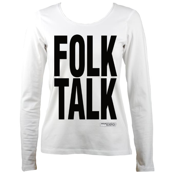 """Folk Talk"" EFEx Ladies Long Sleeve Shirt - Long Sleeved Shirt - White - Mudchutney"