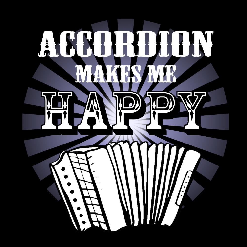 Accordion Makes Me Happy T-shirt - T-shirt - - Mudchutney