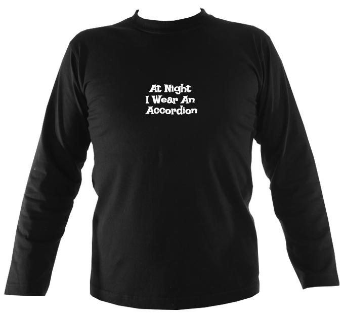 At Night I Wear An Accordion Long Sleeve Shirt-Mens Long Sleeve T-shirt-Mudchutney
